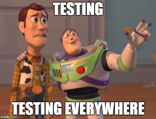 Testing everywhere