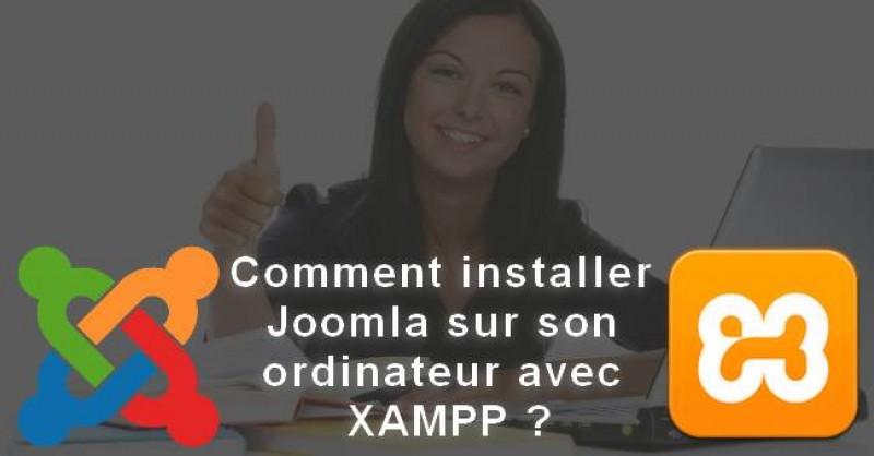 Comment installer Joomla sur son ordinateur avec XAMPP ?