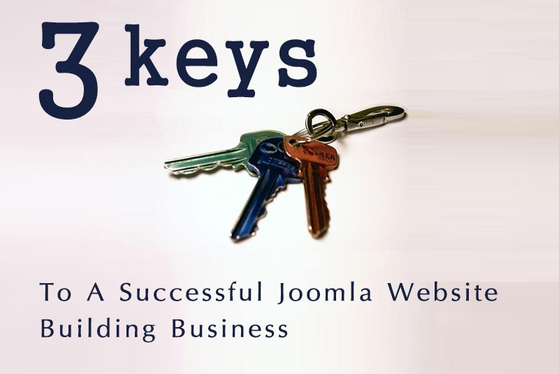 Three Keys To A Successful Joomla Website Building Business