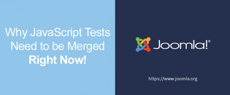 GSoC: Why JavaScript Tests Need to be Merged Right Now