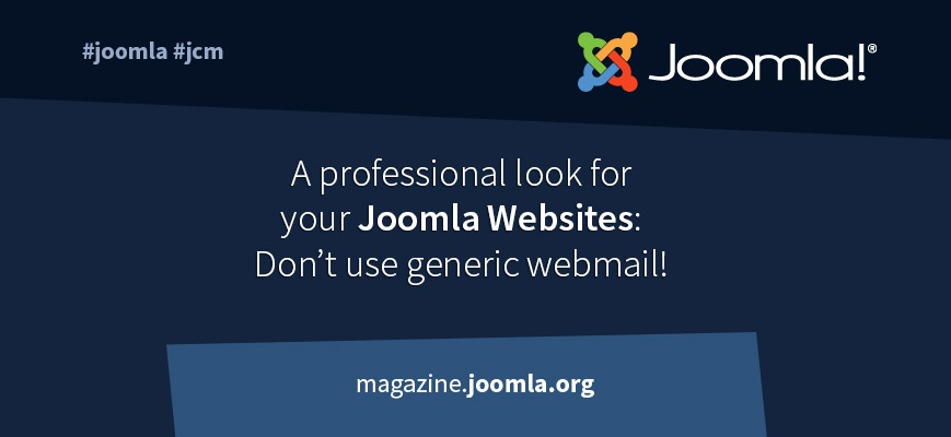 "The ""professional look"":  Reasons to not use generic webmail with your Joomla! websites"