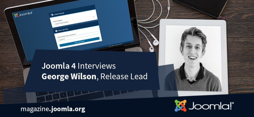 Joomla 4 Interview Series - George Wilson, Release Lead