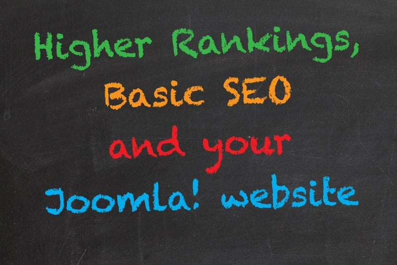 Higher Rankings and Basic SEO for Your Joomla! Website