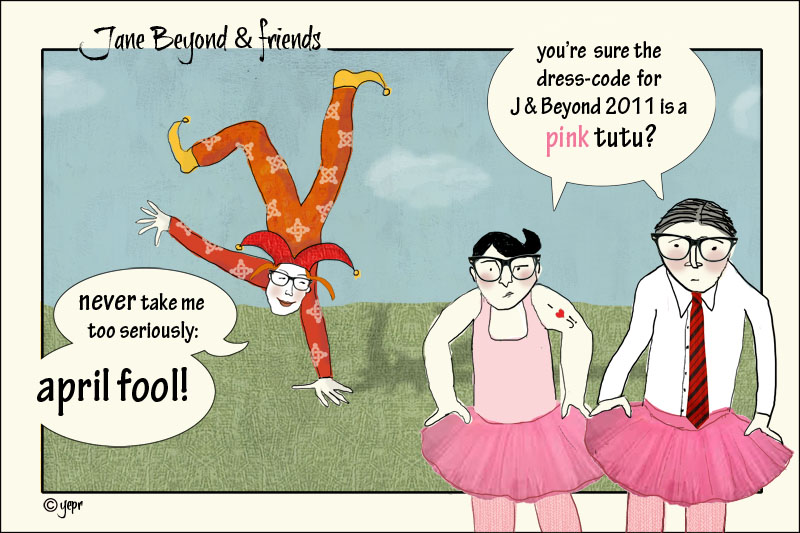 Jane, April Fool: dress-code for J & Beyond 2011 is a pink tutu